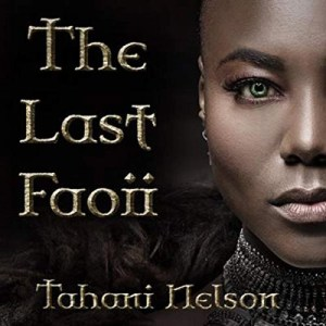 The Last Faoii by Tahani Nelson (Narrated by Sara Morsey)