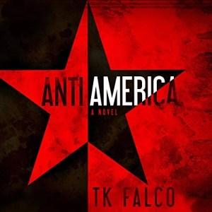 AntiAmerica by T.K. Falco