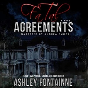 Fatal Agreements by Ashley Fontainne (Narrated by Andrea Emmes)