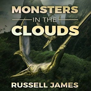 Audiobook: Monsters in the Clouds by Russell James (Narrated by Chris Bellinger)