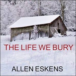 The Life We Bury by Allen Eskens (Narrated by Zach Villa)
