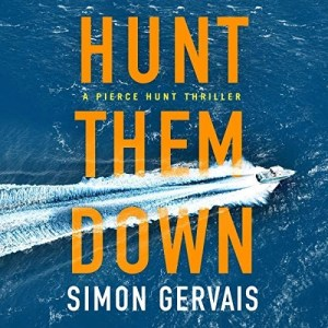 Hunt Them Down (Pierce Hunt #1) by Simon Gervais (Narrated by Bon Shaw)