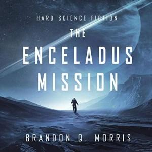 The Enceladus Mission by Brandon Q. Morris