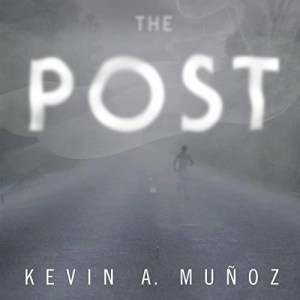 The Post by Kevin A. Muñoz (Narrated by Rebecca Gibel)