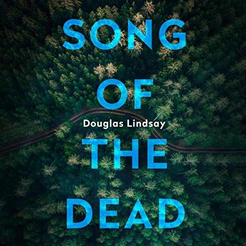 Song of the Dead by Douglas Lindsay