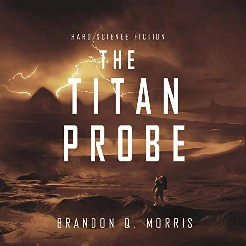 The Titan Probe by Brandon Q. Morris