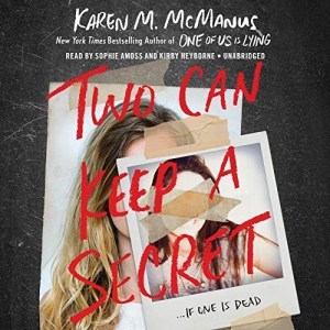 Two Can Keep a Secret by Karen M. McManus (Narrated by Sophie Amoss & Kirby Heyborne)