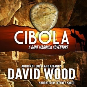 Cibola (Dane Maddock #2) by David Wood (Narrated by Jeffrey Kafer)
