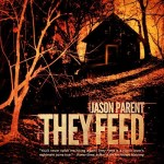 They Feed by Jason Parent