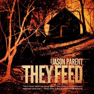 They Feed by Jason Parent (Narrated by Joe Hempel)