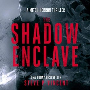 The Shadow Enclave (Mitch Herron #2) by Steve P. Vincent (Narrated by Tom Jordan)