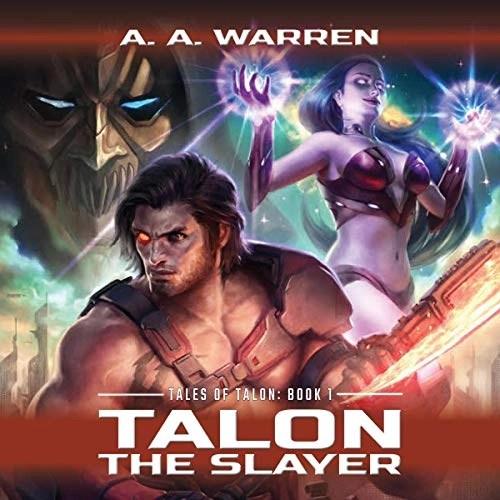 Talon the Slayer by A. A. Warren