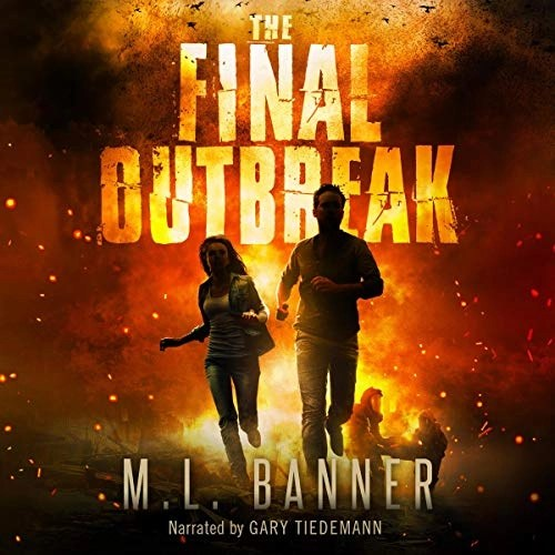 The Final Outbreak by M.L. Banner