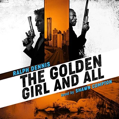 The Golden Girl and All by Ralph Dennis