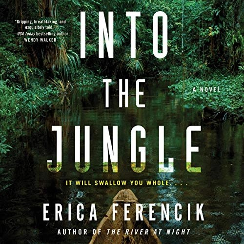 Into the Jungle by Erica Ferencik