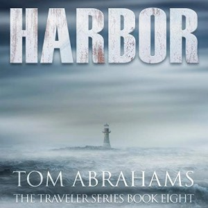 Harbor by Tom Abrahams (Traveler Series #8) (Narrated by Kevin Pierce)