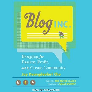 Blog, Inc. by Joy Deangdeelert Cho (Narrated by the Author)