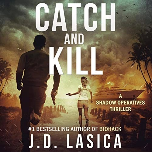 Catch and Kill by J.D. Lasica