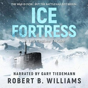 Ice Fortress (Jack Coulson Thriller #1) by Robert B. Williams (Narrated by Gary Tiedemann)