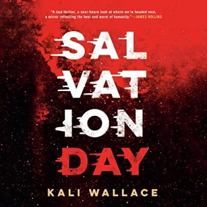 Salvation Day by Kali Wallace (Narrated by Vikas Adam, Kimberly Farr, Kyla Garcia)
