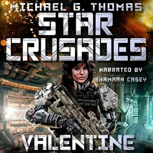 Star Crusades: Valentine by Michael G. Thomas (Narrated by Shamaan Casey)