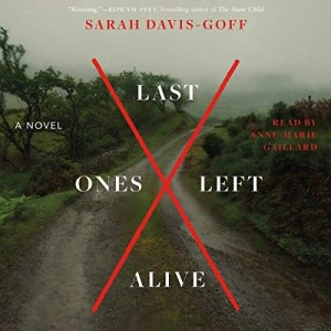 Last Ones Left Alive by Sarah Davis-Goff (Narrated by Anne-Marie Gaillard)