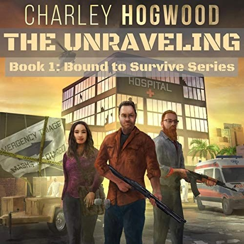 The Unraveling by Charley Hogwood