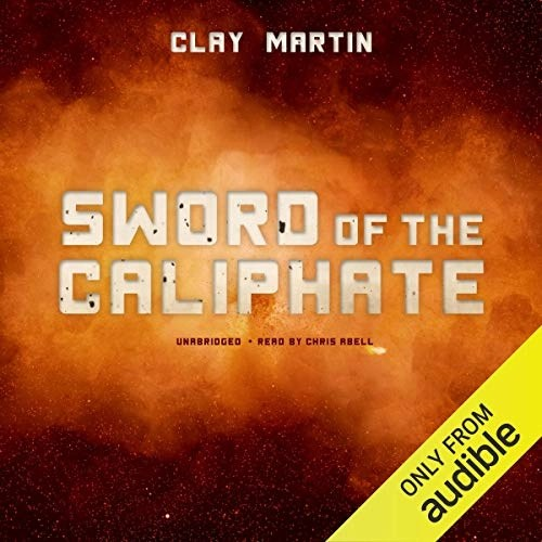 Sword of the Caliphate by Clay Martin