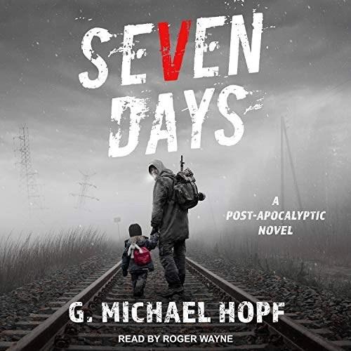 Seven Days by G. Michael Hopf