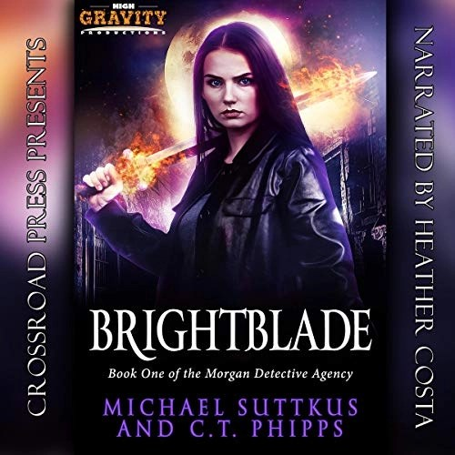Brightblade by C.T. Phipps, Michael Suttkus