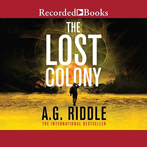 The Lost Colony by A. G. Riddle