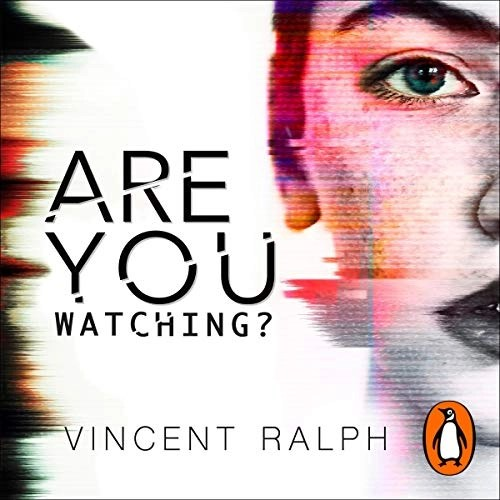 Are You Watching? by Vincent Ralph