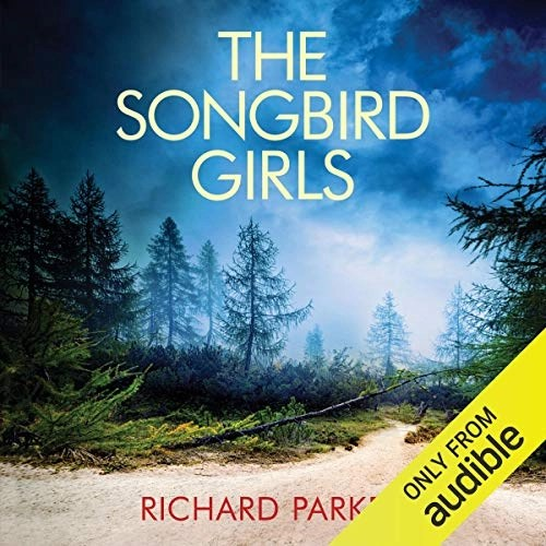 The Songbird Girls by Richard Parker