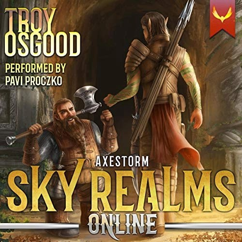 Axestorm: Sky Realms Online, Book 3 by Troy Osgood