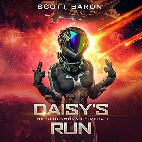 Daisy's Run (The Clockwork Chimera #1) by Scott Baron (Narrated by Vivienne Leheny)