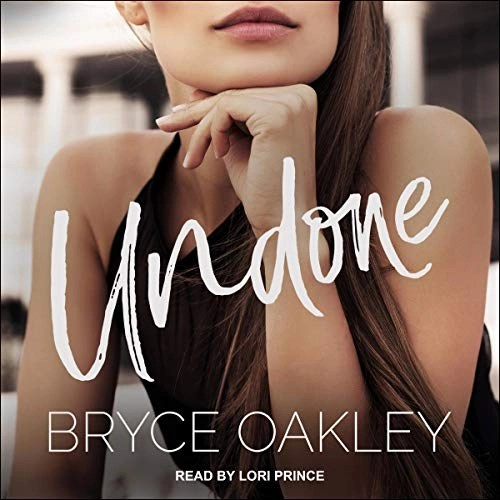 Undone by Bryce Oakley