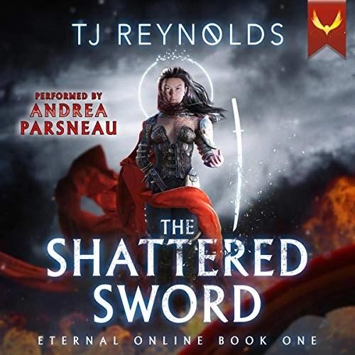 Shattered Sword (A LitRPG Adventure) by TJ Reynolds