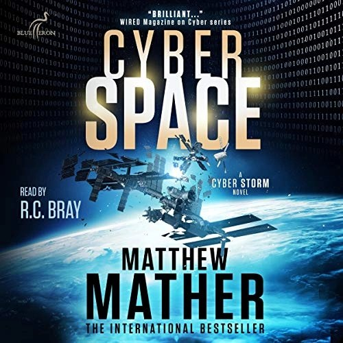 CyberSpace by Matthew Mather (Narrated by R.C. Bray) Audiobook Cover