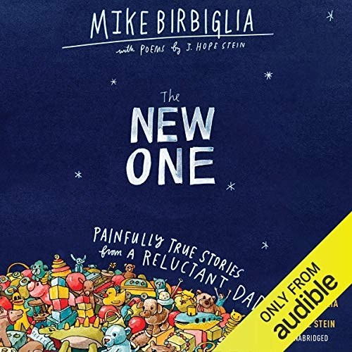 The New One by Mike Birbiglia, J. Hope Stein