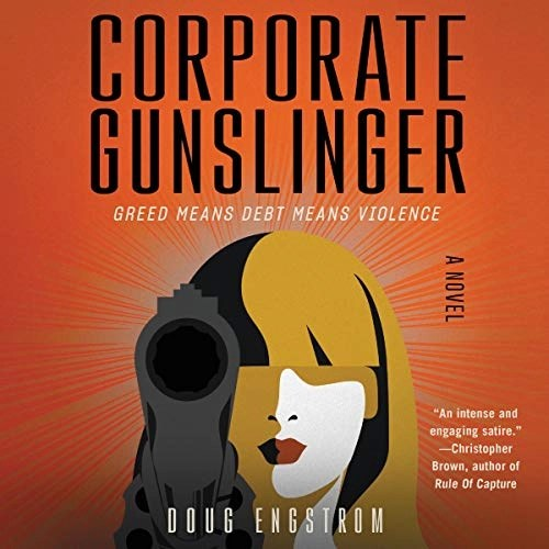 Corporate Gunslinger by Doug Engstrom