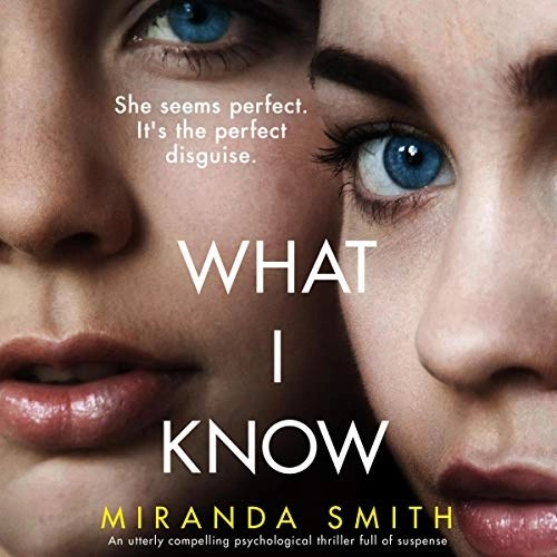 What I Know by Miranda Smith