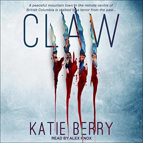 CLAW: A Canadian Thriller by Katie Berry