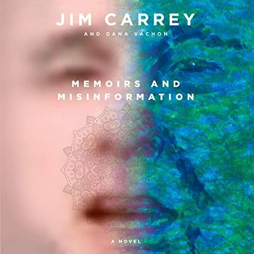 Memoirs and Misinformation by Jim Carrey, Dana Vachon