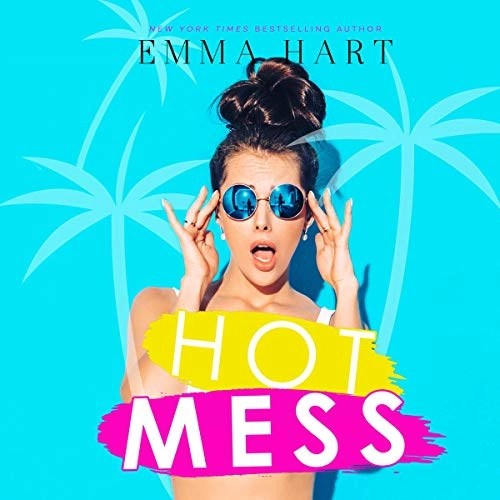 Hot Mess by Emma Hart