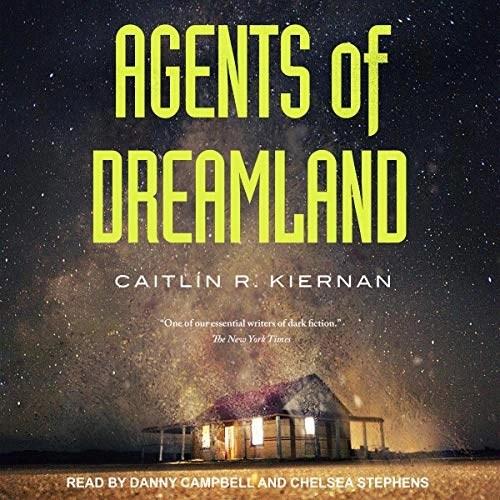 Agents of Dreamland by Caitlin R. Kiernan