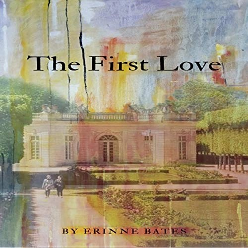 The First Love by Erinne Bates