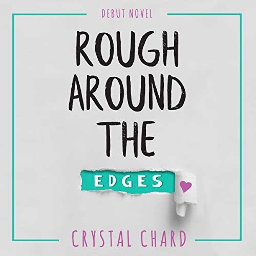 Rough Around the Edges by Crystal Chard