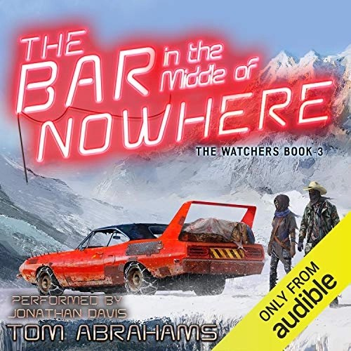 The Bar in the Middle of Nowhere by Tom Abrahams