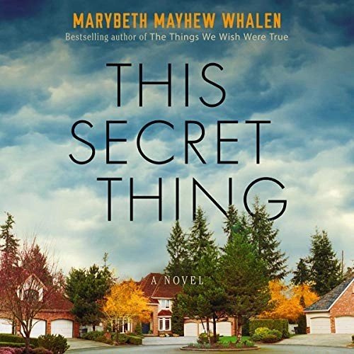 This Secret Thing by Marybeth Mayhew Whalen