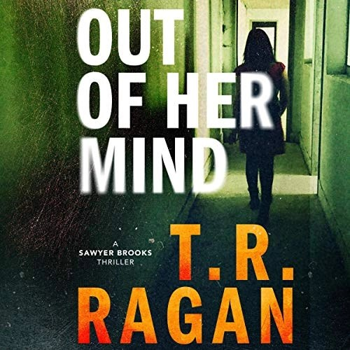 Out of Her Mind by T. R. Ragan